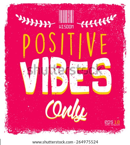 "Quote Typographical Background, vector design.""Positive vibes only"" - stock vector"