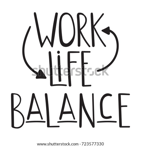 Work Life Balance Quote Delectable Quote Work Life Balance Vector Inspirational Stock Vector