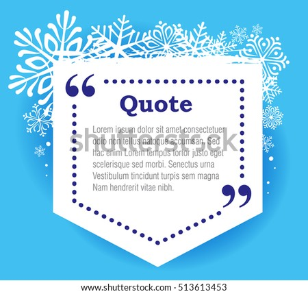 Quoting text in frame of snowflakes. Pointer text block. Vector illustration.