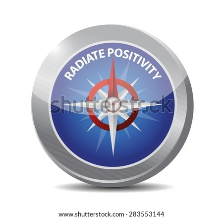 Radiate Positivity compass sign concept illustration design over white