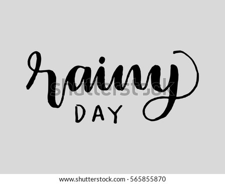 Rainy day hand lettered quote modern stock vector