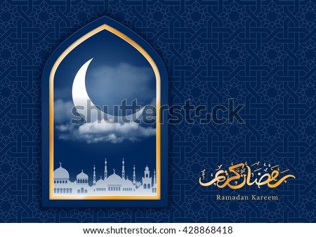 Ramadan greeting card with crescent in mosque window and arabic ornament. Ramadan Kareem calligraphy. Vector illustration. Translation : Ramadan Kareem. - stock vector
