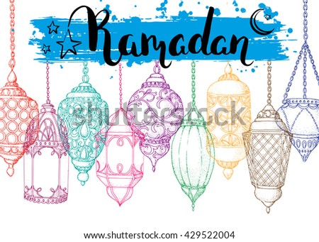 Ramadan Kareem. Arabic lanterns. Bright colorful vector background. Ink hand drawn inscription. Typography. Brush lettering. Calligraphy. Ramadan greeting card. Sketch.