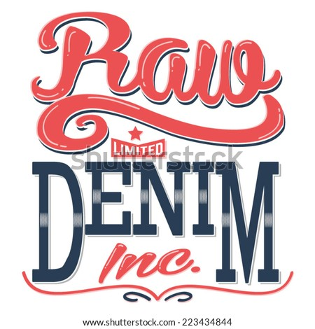Raw denim typography, t-shirt graphics, vectors, vintage