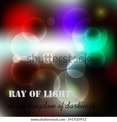 Ray of light in the kingdom of darkness