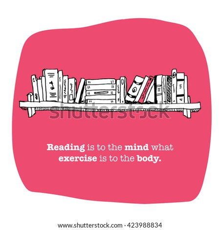 reading is to the mind what exercise is to the body A wide variety of options can help you exercise your mind and body solve a few  puzzles, try simple stretching exercise techniques and follow a low-impact,.