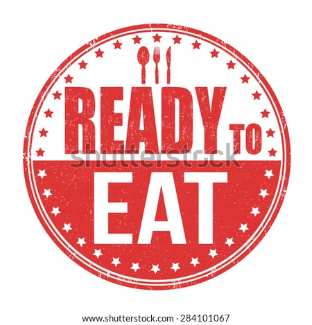 Ready to eat grunge rubber stamp on white, vector illustration