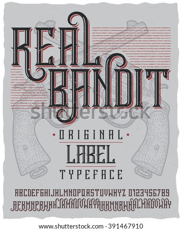 Real Bandit typeface with hand drawn two revolvers on dusty background. Vintage font, good to use in any vintage style labels of alcohol drinks - absinthe, whiskey, gin, rum, scotch, bourbon etc. - stock vector