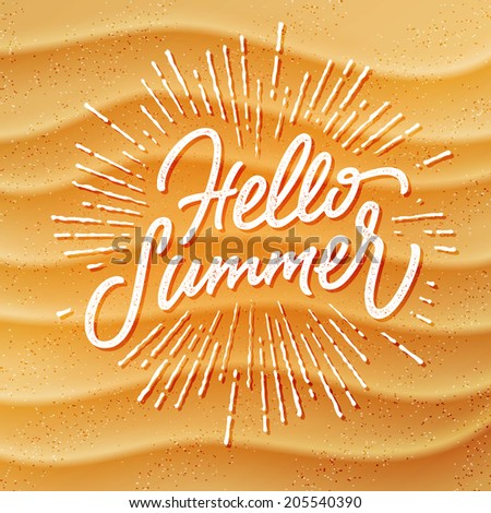 Realistic beach sand texture background and handmade calligraphic typography lettering Hello Summer - stock vector