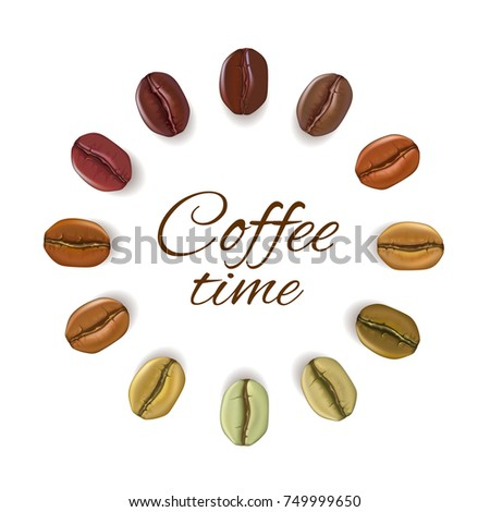 Realistic coffee beans of different colors placed in circle with place for text,  isolated on white background, vector illustration