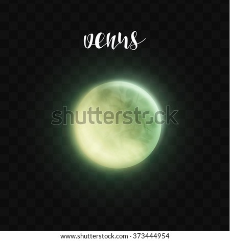 Realistic glowing Venus planet Isolated. Glow with transparency on black background. Lighting effects. Glowing planet. Realistic space object. Universe. Solar system. Planet for design. Space - stock vector