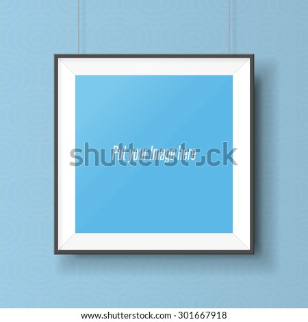 Realistic square picture frame on the wall. Empty Template ready for your Design - stock vector