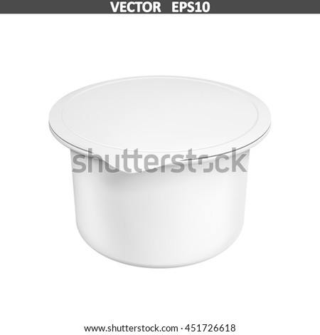 Realistic white mock up blank plastic container for yogurt. Illustration isolated on white background. Graphic concept for your design - stock vector