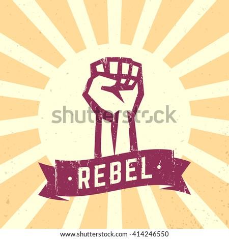 Rebel, vintage sign, fist held high in protest, vector illustration - stock vector