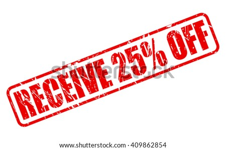 RECEIVE 25% OFF red stamp text on white