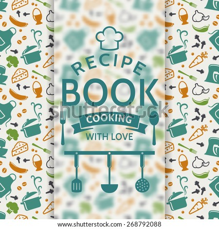 Recipe book. Cooking with love. Recipe card with colored culinary symbols and typographic badge. Vector background. - stock vector