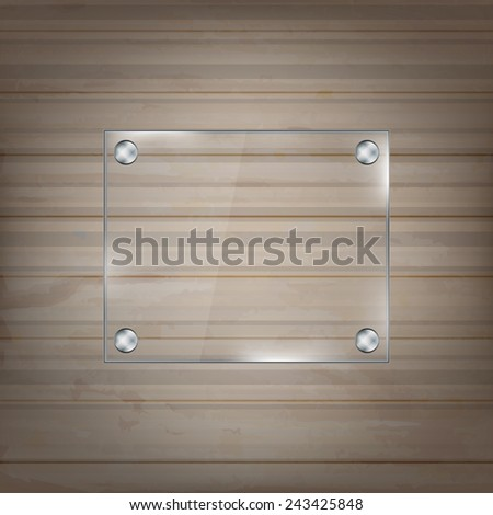 Rectangular glass frame on wooden background/vector illustration with place for your content - stock vector