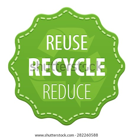 Recycle green label or symbol with a seam and words Recycle Reuse Reduce icon isolated on white background. Vector illustration - stock vector
