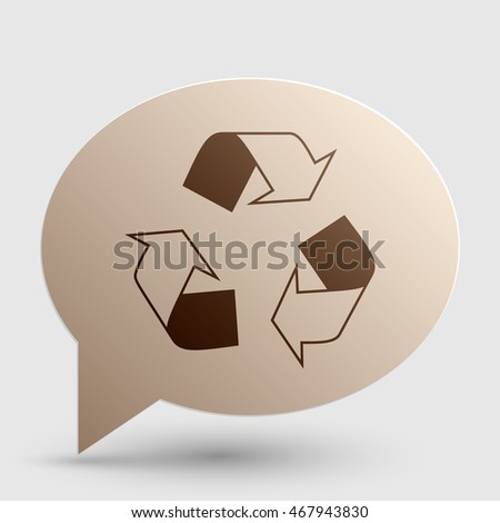 Recycle logo concept. Brown gradient icon on bubble with shadow.