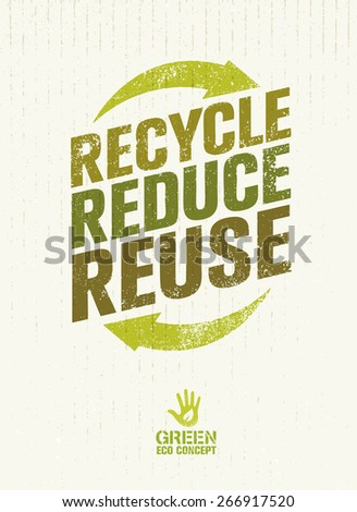 Recycle Reduce Reuse. Creative Eco Green Concept on Distressed Cardboard Background. - stock vector