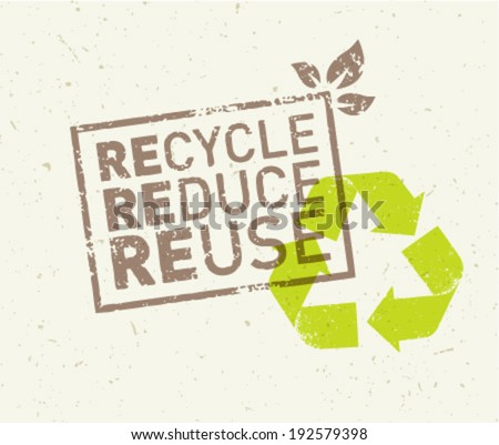 Recycle, reduce, reuse eco vector illustration on organic paper background - stock vector