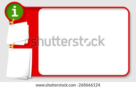 Red abstract frame for your text with green info icon and  papers for remark - stock vector