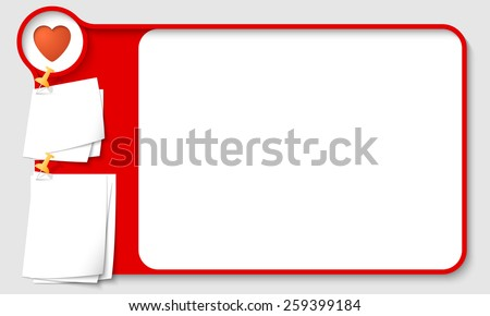 Red abstract frame for your text with heart and  papers for remark - stock vector