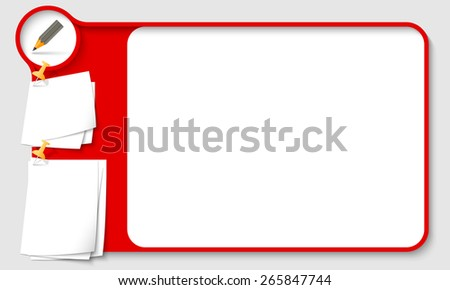 Red abstract frame for your text with pencil and  papers for remark - stock vector