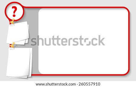 Red abstract frame for your text with question mark and  papers for remark - stock vector