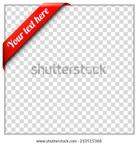 Red corner ribbon template with white paper frame and transparent background. Put your own text and background image. Corner ribbon vector illustration - stock vector