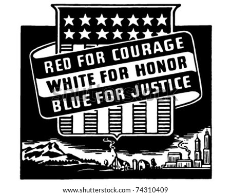 Red For Courage White For Honor Blue For Justice - Retro Ad Art Banner - stock vector