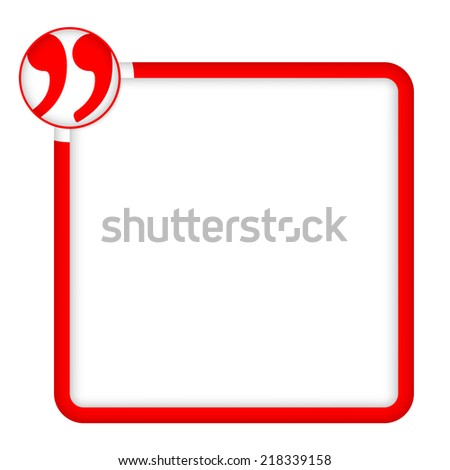 red frame for any text with quotation mark - stock vector