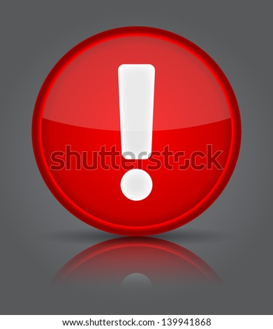 Red glossy web button with attention warning sign. Shape icon on grey background. - stock vector