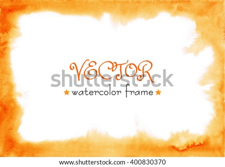 Red-orange watercolor delicate frame Abstract background with blurred edges border ombre Hand painted Watercolour texture.Watercolour vector Watercolour gradient.Yellow, orange, sand, fiery watercolor - stock vector