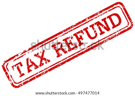 Red rubber stamp tax refund grunge stamp isolated on white background