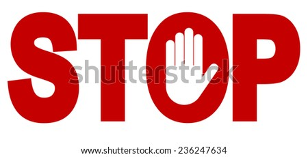 Red stop inscription, hand sign for prohibited activities. Vector illustration - you can simply change color and size - stock vector