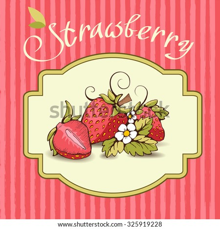 Red strawberry with yellow leaves, stalk, flowers and tendrils. A strawberry cut in half. Vector outline image. Label with the image on the red background with vertical stripes. Lettering/ calligraphy - stock vector