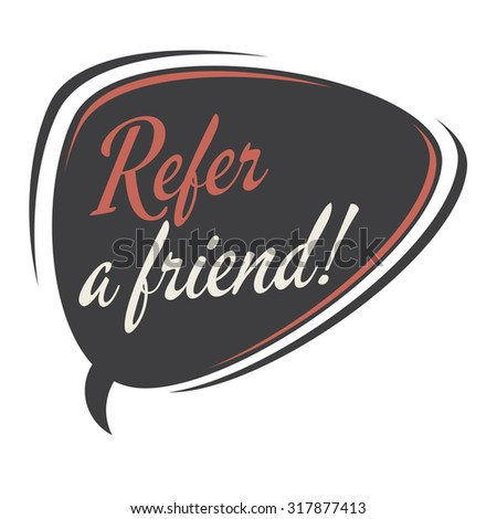 refer a friend retro speech bubble