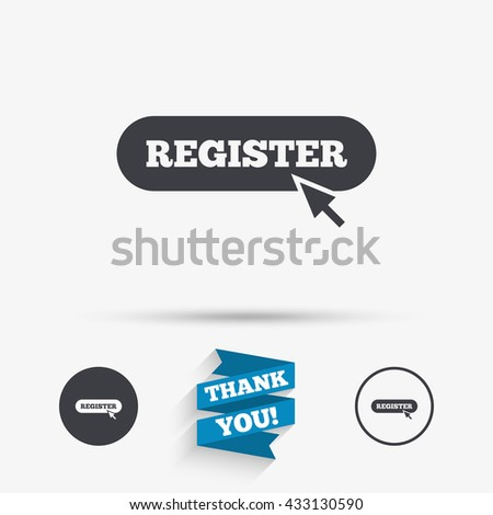 Register with cursor pointer sign icon. Membership symbol. Website navigation. Flat icons. Buttons with icons. Thank you ribbon. Vector - stock vector