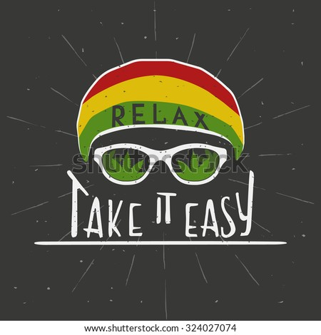 RELAX. TAKE IT EASY. Reggae music concept. Hand drawn typography poster. Vintage  vector illustration. This illustration can be used for printing on T-shirts, cards, banners, ads, covers. - stock vector