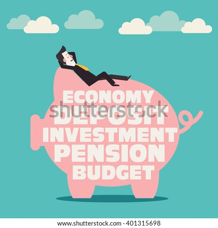 Relaxed, successful, smiling business man lying on a piggy bank with inscriptions: economy, deposit, investment, pension, budget. Saving and investing money concept. Future financial planning concept - stock vector