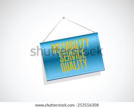 reliability service quality banner sign illustration design over a white background - stock vector