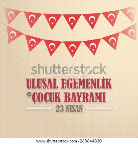 """Republic of Turkey Celebration Card, Greeting Message Poster, Background, Badges - English """"National Sovereignty and Children's Day, April 23""""  - stock vector"""