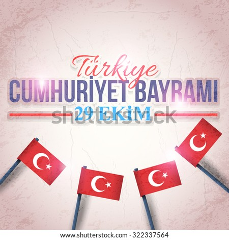 """Republic of Turkey Flags, National Celebration Card, Background, Badge, Banner or Poster Vector Design - English """"Turkey, Republic Day, October 29""""  - stock vector"""