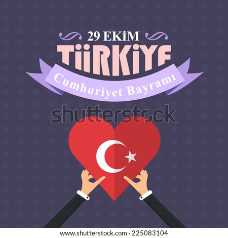 "Republic of Turkey Hearts Flag Keep Hands, National Celebration Card, Background, Badges Vector Template - English ""October 29, Turkey, Republic Day""  - stock vector"