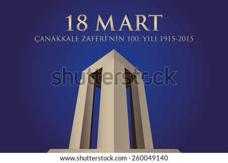 Republic of Turkey National Celebration Card, Background, Canakkale Victory Monument -English: March 18, The 100th Anniversary of Canakkale Victory- Blue Background - stock vector