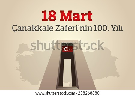 Republic of Turkey National Celebration Card, Background, Turkey Map and Canakkale Victory Monument - English �March 18, The 100th Anniversary of Canakkale Victory� - stock vector