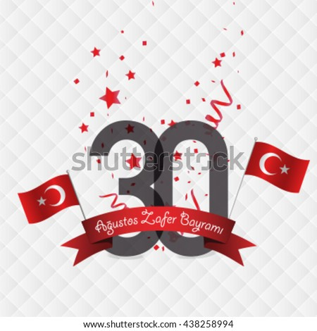 "Republic of Turkey National Victory Celebration Card, Background, Badges Vector with Flag - English ""August 30, Victory Day"" Red Background with Confetti - stock vector"