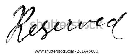 Reserved Modern Brush Lettering Calligraphy Background Logotype. - stock vector