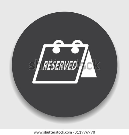 reserved sign icon - stock vector
